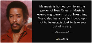 quote-my-music-is-homegrown-from-the-garden-of-new-orleans-music-is-everything-to-me-short-allen-toussaint-66-46-43